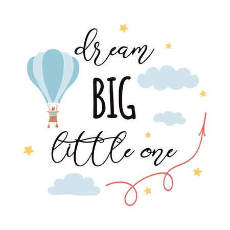 Sueña en grande, pequeño lema de moda con vuelo en globo aerostático. Ilustración de vector