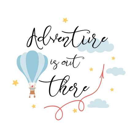 Adventure is out there fashion slogan with flying hot air balloon Çizim