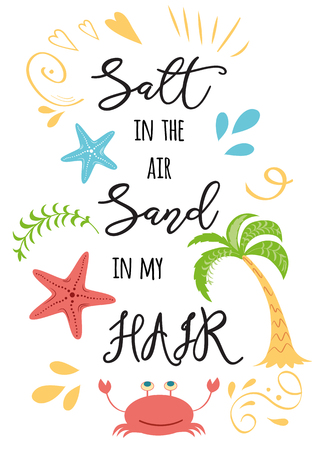 Inspirational summer vacation text Salt in the air Sand in my hair with hand drawn doodle summer travel elements