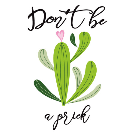 Funny hand drawn Prickly cactus banner with inspirational quote Home decor Dont be a prick vector text