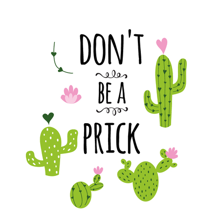 Funny hand drawn Prickly cactus print with funny quote Home decor Dont be a prick vector text