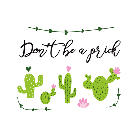 Funny hand drawn Prickly cactus print with inspirational cacti phrase Home decor Dont be a prick vector text