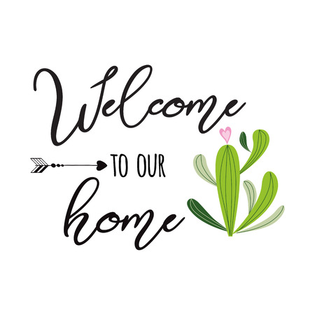 Welcome to our home vector sign Cute hand drawn Prickly cactus print with inspirational quote Home decor