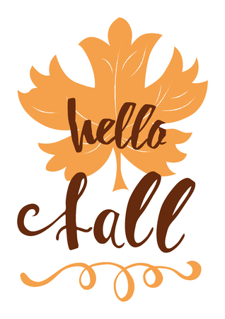 Hello fall hand written inscription on orange hand drawn maple leaf Modern calligraphy inspirational quote Typography design element for greeting banner, invitation, print, congratulation autumn quote