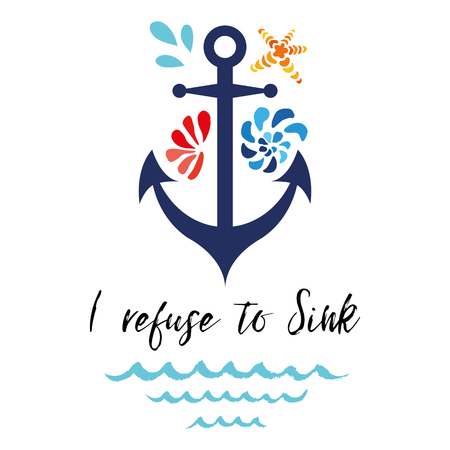 Typographic banner with phrase I refuse to Sink decorated anchor, seashells, wave. Great for love, St. Valentines day
