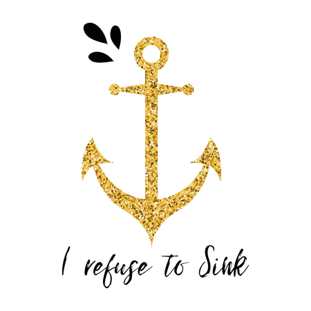 Typographic banner with phrase I refuse to Sink decorated golden anchor, seashells, wave. St. Valentines day card