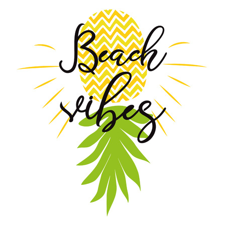 Beach Vibes Modern typography quote design with yellow pineapple Summer vacation print phrase poster text