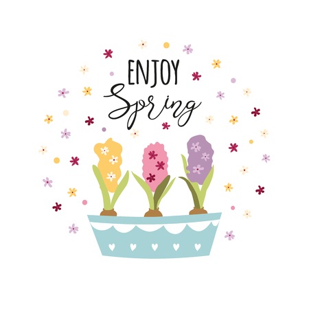 Enjoy spring phrase decorated plant flowers in pots Hyacinths tiny flowers around vector typography floral quote
