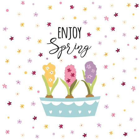 Enjoy spring phrase decorated plant flowers in pots Hyacinths tiny flowers around vector typography quote Illustration