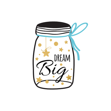 Dream Big inspiration quote into glass jar. Vector typography poster with golden stars