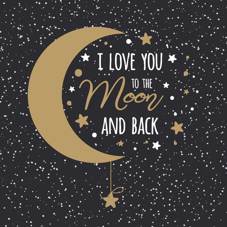 I love you to the moon and back. St Valentines day inspirational quote gold moon sky full of stars Illustration