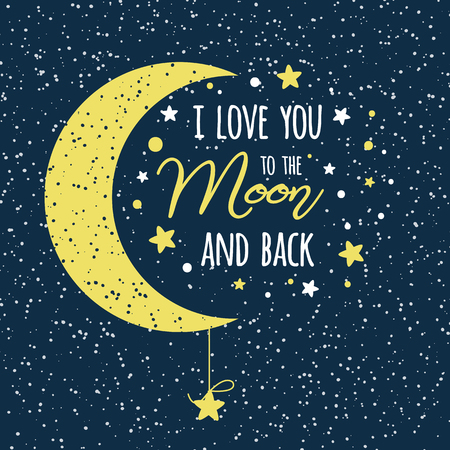 I love you to the moon and back. St Valentines day inspirational quote yellow moon sky full of stars