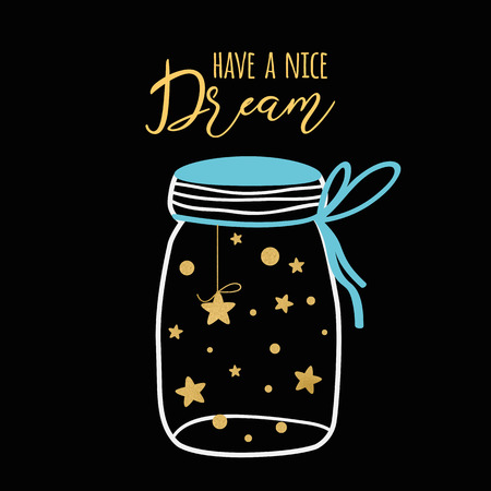 Vector good night postcard with text Have a nice dream. Wishing card with gold stars into glass jar on black background. Cute print Good night Cute sleep illustration for baby Label concept design