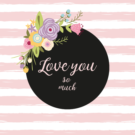 Flower composition with the text Love you in a circle. Romantic pink striped background Botanical illustration meadow flowers St Valentines day wedding date Hand drawn flowers for printing banner. Reklamní fotografie - 126807583