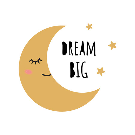 Smiling gold moon with text Dream Big Inspirational quote Baby room decoration Childish style poster Cute golden print Inspirational quote Positive phrase baby design card banner Vector illustration.