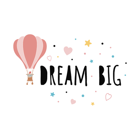 Dream big phrase with flying hot air balloon Vector hand drawn illustration kids room