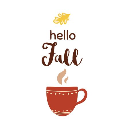 Hello fall lettering on coffee cup. Red cup with coffee, tea, cocoa fall season lettering illustration