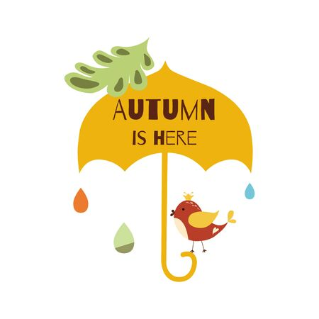 Autumn is here Hand drawn typographic element umbrella bird rain drops fall leaves print