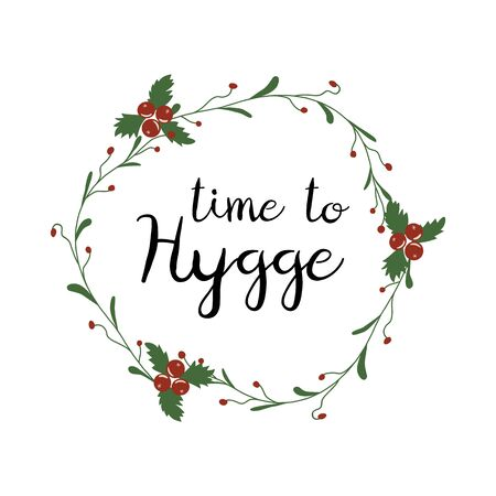 Hygge time cozy home Danish phrase into floral wreath Cute handwritten slogan