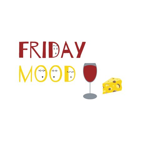 Friday mood concept with text, wine cheese funny eyes illustration print banner