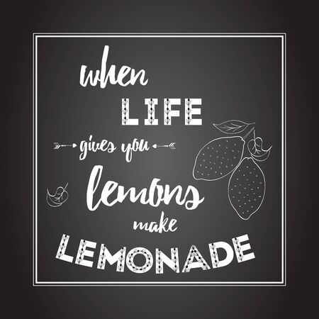 Typography quote about lemon, lemonade, life. Greeting card on chalkboard painted brush lettering on the black background. Positive fruit poster for change life on the chalkboard.