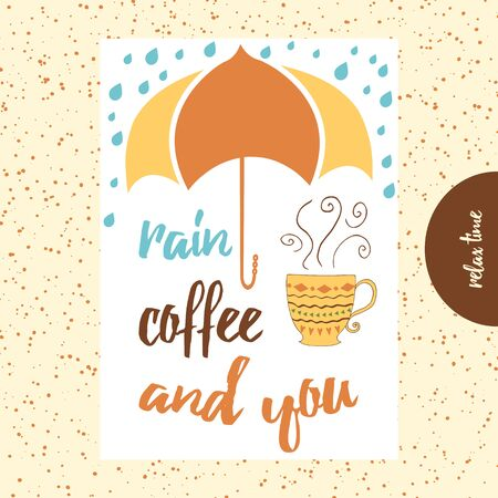 Hand drawn typographic card with positive emotional quote on white background. Rain, coffee and you