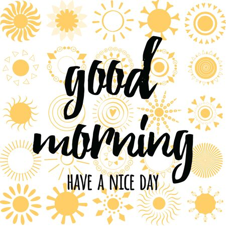 Good morning calligraphic inscription on the yellow sun icons background. Have a nice day text. Positive design.