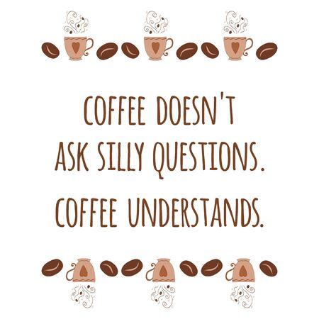 Banner tipográfico con frase inspiradora sobre café decorado con lindos granos de café y tazas con café caliente. Marco dibujado a mano. Ilustración de vector