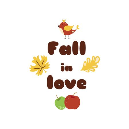 Fall in love Cute hand drawn autumn elements Quotes and pharses for prints cards banners posters design. Bird, leave, apple. Vector illustration.