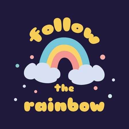 Rainbow magic Kids poster Follow the rainbow Cute childish rainbow cloud print design with positive text Cute phrase for clothes banner on dark blue background. Hand drawn quote Illustration. Stock fotó