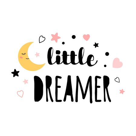 Little dreamer text Moon Star print isolated on white backround Cute print for kids Funny character banner poster for baby room, greeting cards, kids and baby t-shirts and wear illustration.