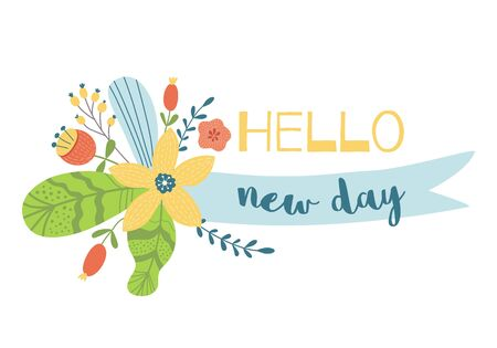 Optimistic lettering Hello New Day text on ribbon decorated cute floral bouquet Vector summer print 向量圖像