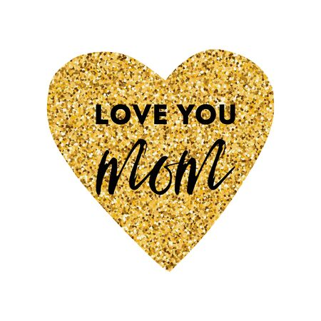 Mothers Day vector greeting card. Gold heart. Text love you mom. Modern romantic typography print in golden black colors. Design calligraphy phrase for banner, invitation, symbol, sign, congratulation
