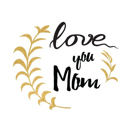 Love you Mom. Vector ink brush handwritten lettering background decorated golden hand drawn branches. Cute grunge design element for Mother Day card or birthday banner. 版權商用圖片