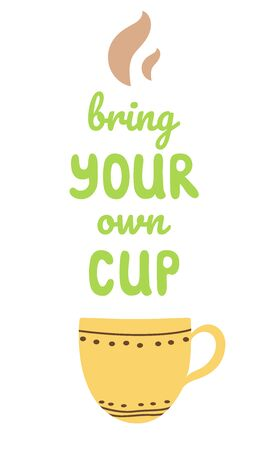 Bring your own cup lettering text Reusable concept Recycle  print badge Hand drawn cup vector design 向量圖像
