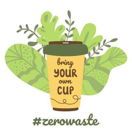 Bring your own cup lettering text Reusable concept Eco friendly Recycle  mug green leaves vector design