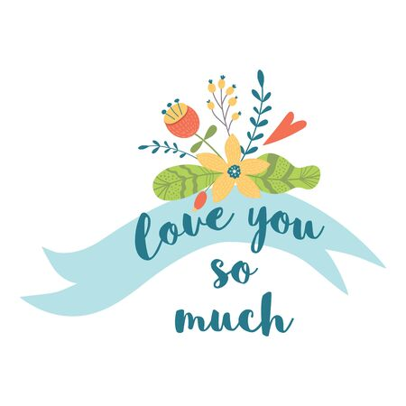Ribbon flowers Text Love you so much Cute hand drawn congratulation card element. Romantic Valentines day graphic design. Wedding bouquet decorative element. Love quote isolated. Vector illustration.