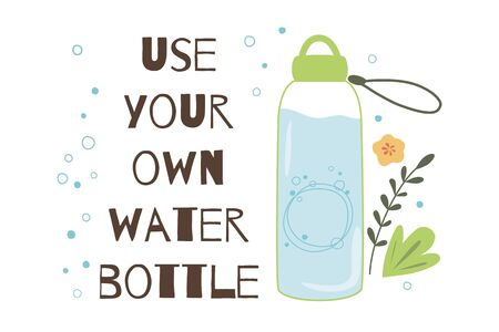 Use your own water bottle Stop plastic pollution BYOB Hand drawn cartoon bottle with water isolated on white. Cute eco friendly element. Save planet concept. Vector illustration.
