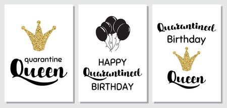 Happy Quarantined Birthday set cards with gold glitter crown, balloons. Birthday Quarantine party invitations Birthday card typography poster. Birth template for banners.