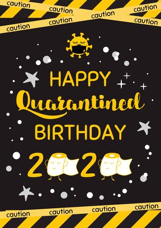 Happy Quarantined Birthday 2020 party. Yellow black birthday card design. Home self isolation celebration. Home online party banner, poster. Birth template, virtual party invite illustration.