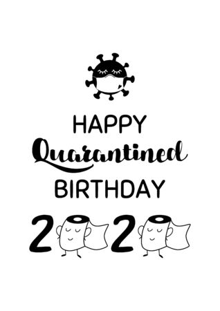 Happy Quarantined Birthday with coronavirus mask, toilet paper, 2020. Birthday Quarantine congratulation, wishing text. Birthday card, poster. Self isolation Birth wishing illustration.