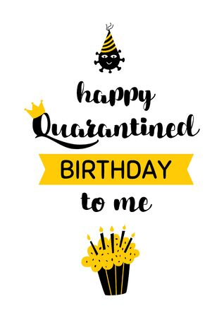 Happy Quarantined Birthday to me 2020. Celebration card for home online party. Birthday Quarantine printable postcard with cupcake candles. Lockdown birth design template. Cute illustration.