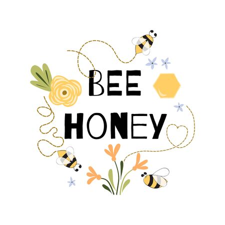 Bee honey quote funny print Cute text phrase bee flowers honey drawing. Lettering poster or t-shirt textile graphic design Amazing bee character Yellow white typography  Sweet honey illustration.