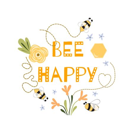Be happy quote funny print Cute text phrase bee flowers honey drawing. Lettering poster or tshirt textile graphic design Amazing bee character Yellow white typography  Sweet positive illustration. 写真素材