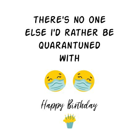 Happy Quarantined Birthday poster with two smiley face in medical mask. Cute quarantine emoji Birth wishing Social distance card home online party Birth printable design template. Funny illustration. 写真素材