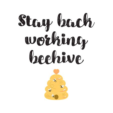 Bee farming poster. Bee poster. Stay back working beehive text. Beekeeper sign with cute bees, yellow beehive. Make sweet honey logo, farm design, printable bee banner Working bee Vector illustration.  イラスト・ベクター素材