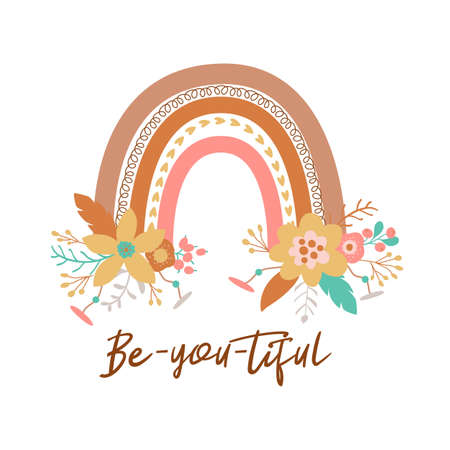 Floral rainbow Tribal boho chic rainbow flowers Positive quote be you tiful. Beautiful bohemian graphic element.
