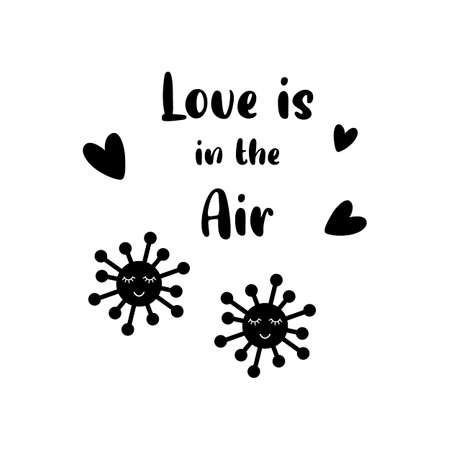 Covid Valentines day 2021 quote. Love is in the air. Quarantine, coronavirus cute symbols. Black isolated 2021 love concept. 14 february graphic element.