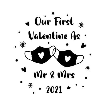 Covid Valentines day 2021. Quarantine, coronavirus in face mask. Our first Valentines Mr Mrs text. Black face mask isolated. Vector illustration graphic element.