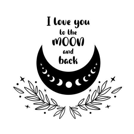 I love you to the moon and back. Floral moon. Celestial love element. Moon phase. Isolated crescent.
